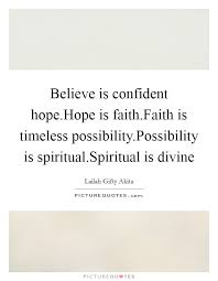 Hope And Faith Quotes Stunning Believe Is Confident HopeHope Is FaithFaith Is Timeless