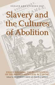 slavery and the cultures of abolition boydell and brewer