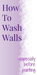 clean walls before paintingBest 25 Washing walls before painting ideas on Pinterest