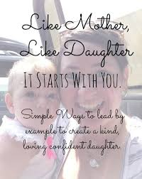 Beautiful Like Mother Like Daughter Quotes