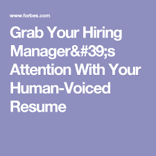 Grab Your Hiring Manager's Attention With Your HumanVoiced Resume Classy Human Voiced Resume