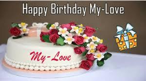 Happy Birthday My Love Image Wishes Youtube