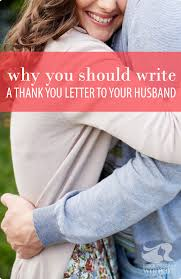 Take The Challenge To Write A Thank You Letter To Your Husband Not