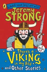 there s a viking in my bed by jeremy strong one for struggling readers probably more year 3 than any of the rest of ks2 jeremy strong is a stalwart of