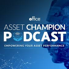 Asset Champion Podcast   Physical Asset Performance, Criticality, Reliability and Uptime