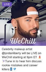 makeup memes and tuneful live wechill celebrity makeup artist jordanliberty will be