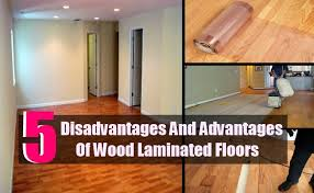 5 Disadvantages And Advantages Of Wood Laminated Floors