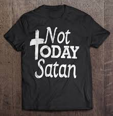 <b>Not Today Satan</b> T-Shirt Fashion Hoodies & Sweatshirts