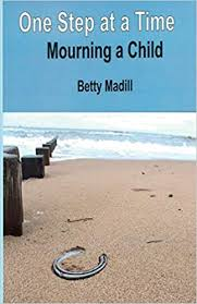 One step at a time: Mourning a Child: Amazon.co.uk: Madill, Betty ...