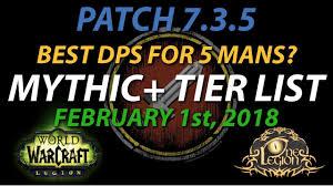 Mythic Tier List Ranking Dps In 5 Mans Legion Patch 7 3 5 Feb 1st 2018