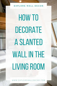 how to decorate a slanted wall in the