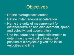 4 objectives define average acceleration