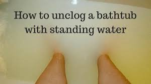 how to unclog a bathtub drain with standing water standing water in bathtub