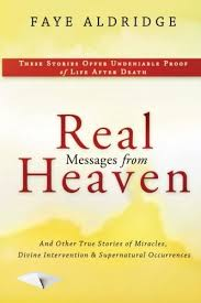 Amazon.com: Real Messages From Heaven: And Other True Stories of ...
