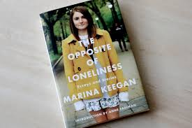 review the opposite of loneliness by marina keegan flower glory emma quickly put up a blog post that evening about the book launch about marina s incredible talent words and about how marina a yale graduate