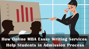 How Online MBA Essay Writing Services Help Students in Admission     Online MBA Essay Writing Services