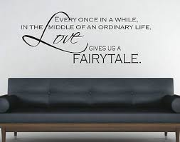 Love Quotes Wall Art Unique Love gives us a fairytale wall art sticker quote wall stickers 48