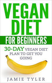Diet Chart For Vegetarian Weight Loss Vegan Diet For Beginners 30 Day Vegan Diet Plan To Get You Going Vegan Diet Vegan Weight Loss Vegan Cookbook Veganism