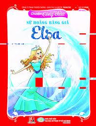 Chuyện Các Nàng Công Chúa - Nữ Hoàng Băng Giá Elsa