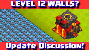 clash of clans level 12 walls coc new update discussion wishlist you