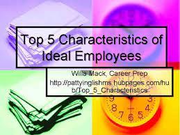 Top 5 Characteristics of Ideal Employees Willa Mack