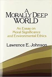 com a morally deep world an essay on moral significance  a morally deep world an essay on moral significance and environmental ethics reprint edition