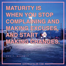 Roy T Bennett Quote Maturity Is When You Stop Complaining An