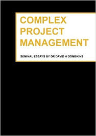 complex project management seminal essays by dr david h dombkins  complex project management seminal essays by dr david h dombkins dr david h dombkins 9781419676901 com books