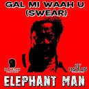 Gal Mi Waah U (Swear)