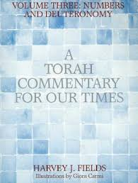 A Torah Commentary for Our Times: Numbers and Deuteronomy by Harvey J.  Fields
