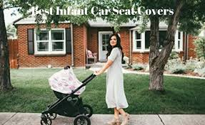 5 best infant car seat covers 2021