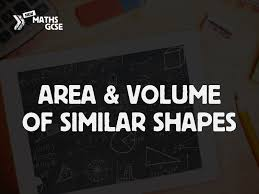 areas volumes of similar shapes complete lesson