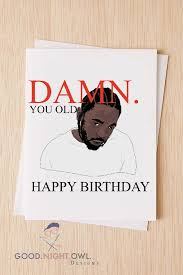 Search through 51968 colorings, dot to dots, tutorials and silhouettes. Damn Kendrick Lamar Birthday Card Funny Happy Birthday Card Etsy