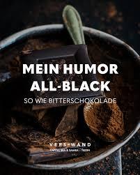 Visual Statements Mein Humor All Black So Wie Bitterschokolade