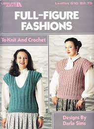 Ravelry: Leisure Arts #610, Full-Figure Fashions to Knit and Crochet -  patterns