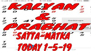 Kalyan Prabhat Today 1 5 19 Panel Chart Trick Open Close