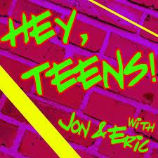 Hey, Teens!