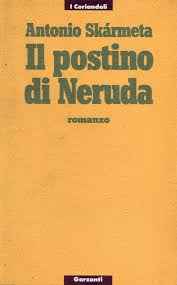 Il postino di Neruda - Antonio Skarmeta - Anobii
