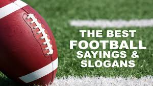 Football Slogans Sayings Mottos Phrases Sports Feel Good Stories