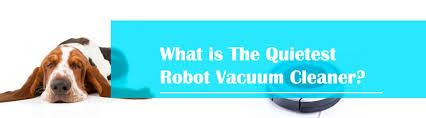 What Is The Quietest Robot Vacuum Cleaner Most Silent