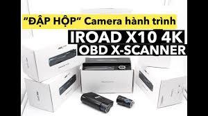 """ĐẬP HỘP"""" Camera hành trình IROAD X10 4K OBD X-SCANNER"""