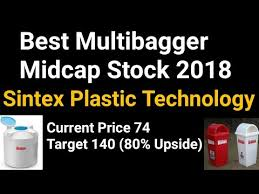 Sintex Plastic Technology Midcap Multibagger Stock 2018 Best Penny Stock For Long Term