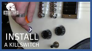 install a killswitch guitar basics install a killswitch guitar basics