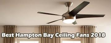 top 10 hampton bay ceiling fan 2019 er s guide