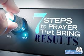 7 Steps To Prayer That Bring Results Kenneth Copeland Ministries Blog