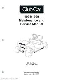 2005 club car owners manual various owner manual guide \u2022 2000 Club Car Golf Cart Wiring Diagram 1998 1999 club car ds golf car service manual rh repairmanual com 2005 club car ds