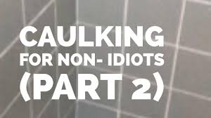 how to caulk your shower and bathtub in english part 2