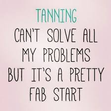 Tan Quotes Impressive 48 Best Tanning Images On Pinterest Spa Sun Tanning Tips And