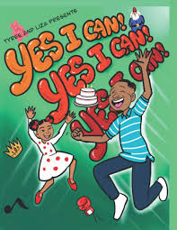 YES I CAN! YES I CAN! YES I CAN!: Story and coloring book: Mosley ...