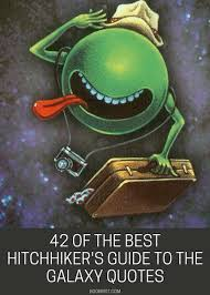 42 Of The Best Hitchhikers Guide To The Galaxy Quotes Book Riot